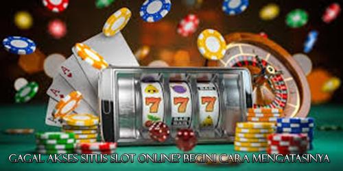 Gagal Akses Situs Slot Online? Begini Cara Mengatasinya